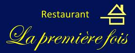 Restaurant la Première Fois